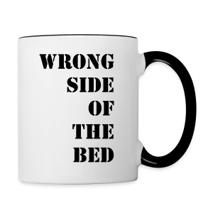 WRONG SIDE OF THE BED - Contrasting Mug