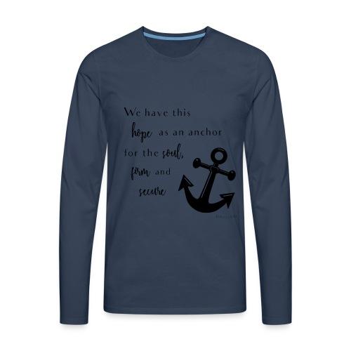 Anchor for the soul Men's Longsleeve - Männer Premium Langarmshirt