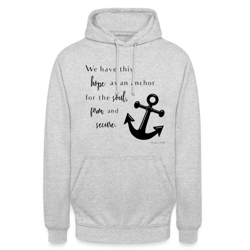 Anchor for the soul Unisex Hoodie - Unisex Hoodie