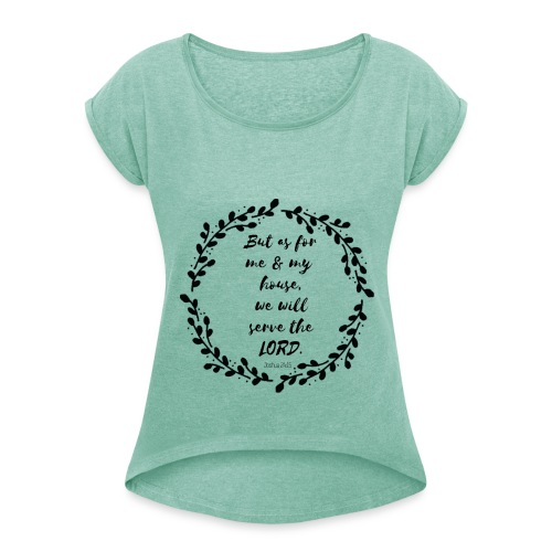 As for me and my house Women's T-Shirt mit gerollten Ärmeln - Frauen T-Shirt mit gerollten Ärmeln