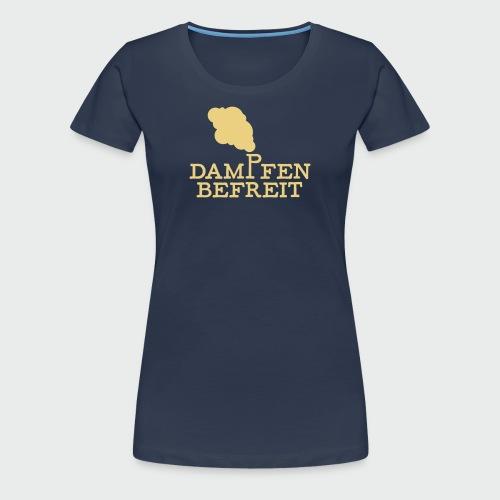 Dampfen befreit - Frauen Premium T-Shirt