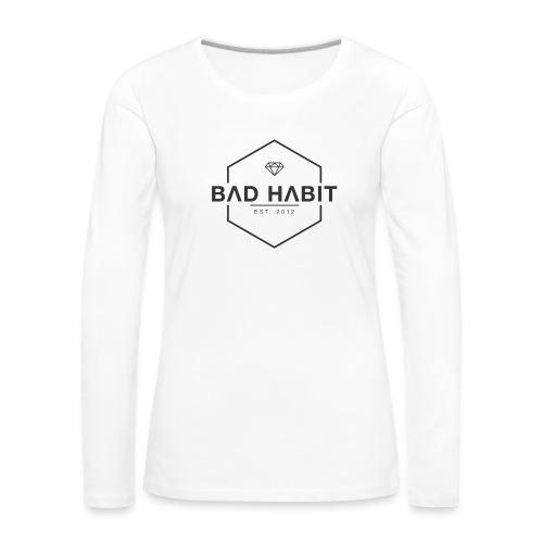 Bad Habit Apparel Women's Longsleeve - Women's Premium Longsleeve Shirt