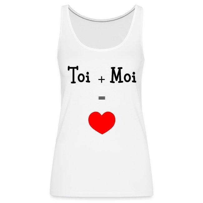 """Débardeur Femme blanc """"Toi + Moi = Cœur"""""""
