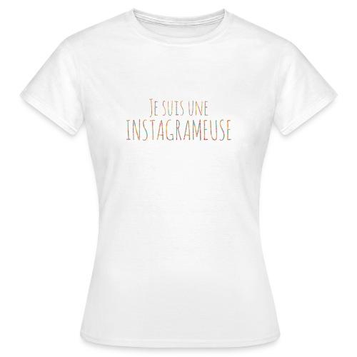 Je suis une instagrameuse - T-shirt Femme