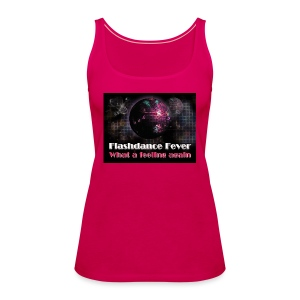 Flashdance Fever Tank Top Girl - Frauen Premium Tank Top