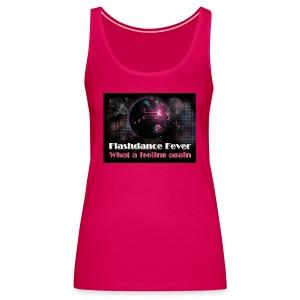 Flashdance Fever Tank Top Girl - Frauen Premium Tank Top