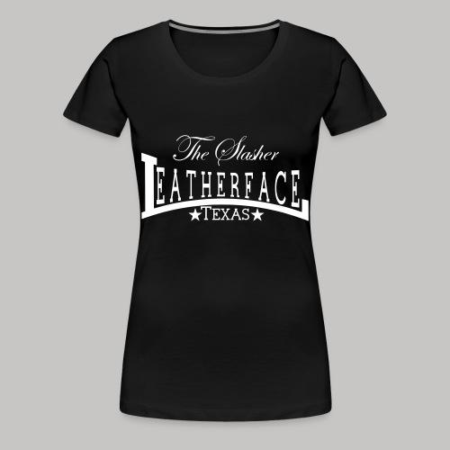 LEATHERFACE - Frauen Premium T-Shirt