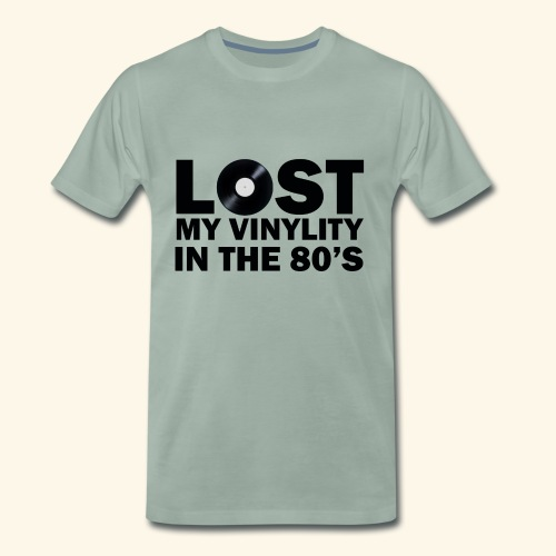 Lost my vinylity in the 80's - Men's Premium T-Shirt