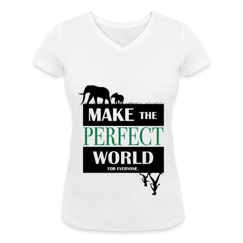 Make The Perfect World    Womens T-Shirt - Ekologisk T-shirt med V-ringning dam från Stanley & Stella