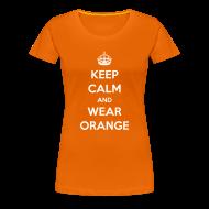 T-shirts ~ Vrouwen Premium T-shirt ~ Keep calm and wear orange! Vrouwen shirt voor Koningsdag