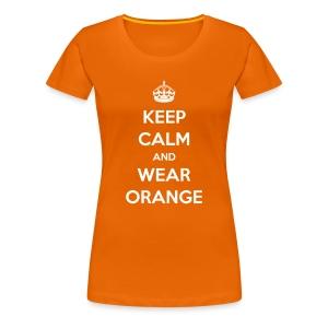 Keep calm and wear orange! Vrouwen shirt voor Koningsdag - Vrouwen Premium T-shirt