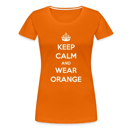 Keep calm and wear orange! Vrouwen shirt voor Koningsdag - Vrouwen Premium T-shirt