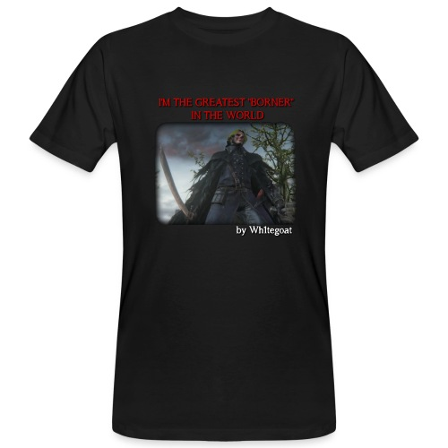 BLOODBORNE - THE GREATEST BORNER IN THE WORLD - T-shirt ecologica da uomo