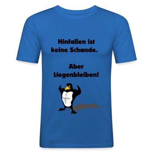Hinfallen ist keine Schande - Aber Liegenbleiben - Männer Slim Fit T-Shirt