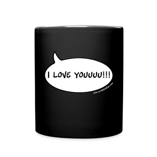 I love you! - Tasse einfarbig
