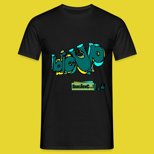 BIG UP -   DANSTONC..! - T-shirt Homme