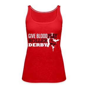Give blood. Play roller derby Tops - Vrouwen Premium tank top