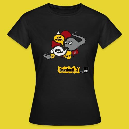 En promo : ON N'EST PAS BIEN LA ?  - DANSTONC..! - T-shirt Femme