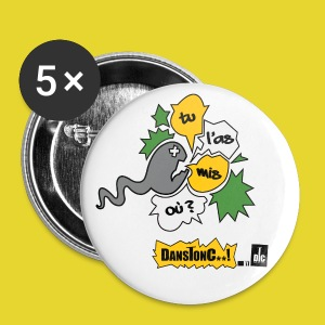 TU L'AS MIS OU ?  DANSTONC..! - Badge petit 25 mm