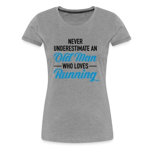 Never Underestimate An Old Man Who Loves Running T-Shirts - Women's Premium T-Shirt