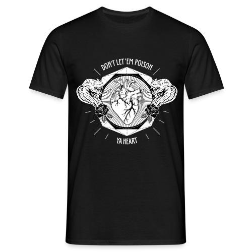 'DONTLETEMPOISONYAHEART' - T-Shirt - Männer T-Shirt