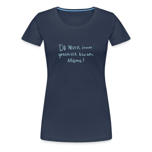 getschillt mama - Frauen Premium T-Shirt
