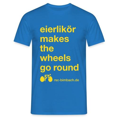 Eierlikör makes the wheels go round - Männer T-Shirt