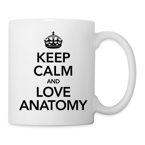 Keep Calm and Love Anatomy - Mok