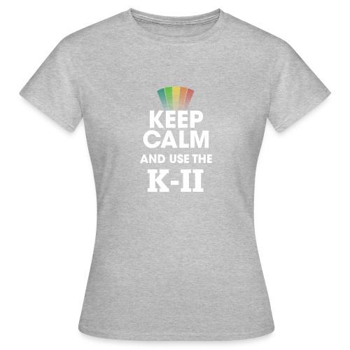 KEEP CALM KII (femme) - T-shirt Femme