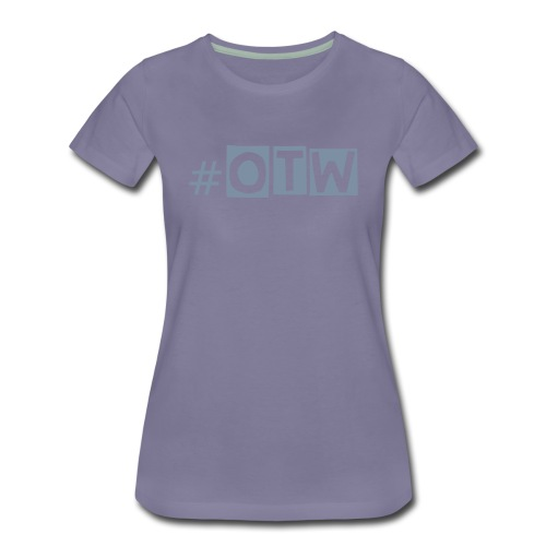 Ladies cotton OTW T-shirt - Women's Premium T-Shirt