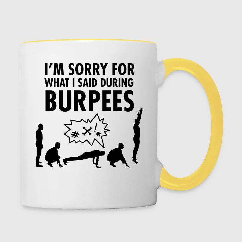 I\\\'m Sorry For What I Said During Burpees Mugs & Drinkware - Contrasting Mug
