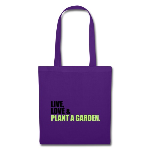 Live, Love & Plant A Garden - Tote Bag