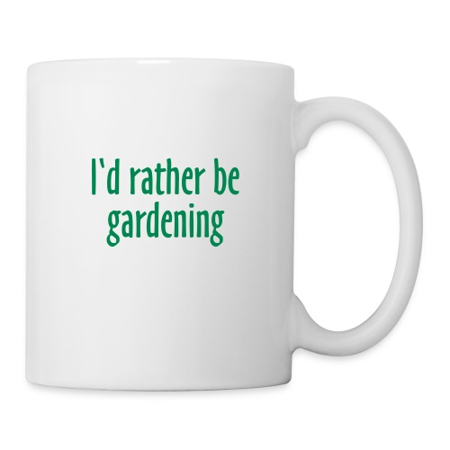 I'd Rather Be Gardening - Mug