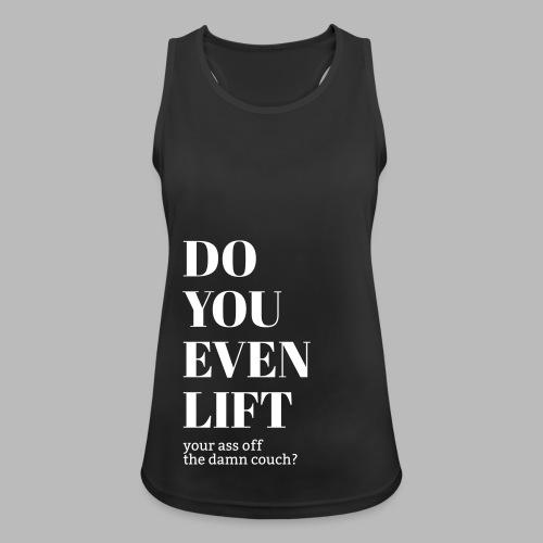 Sporttank W - Do You Even Lift? - Frauen Tank Top atmungsaktiv