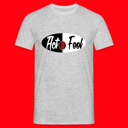 Tee shirt avec le Logo Act a Fool - Personnalisable - T-shirt Homme