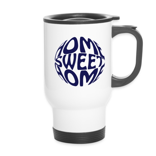 Home Sweet Home - For coffee - Travel Mug