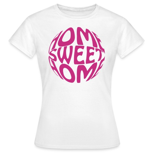 Home Sweet Home - Woman - Women's T-Shirt
