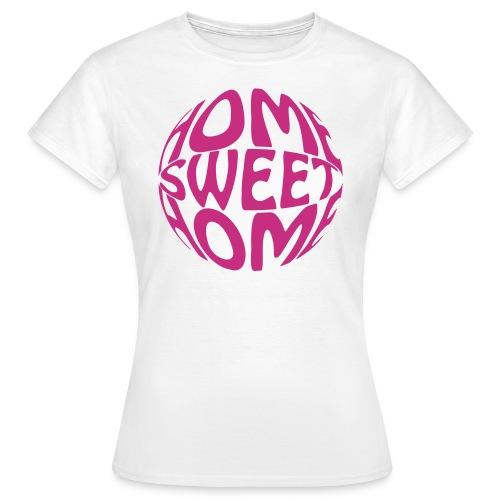 Home Sweet Home - Woman - Women's T-Shirt