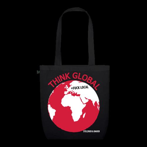 Think Global, Fuck Local - Tasche - Bio-Stoffbeutel