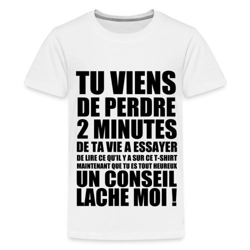 Tu vien de perdre 2 minutes - T-shirt - T-shirt Premium Ado