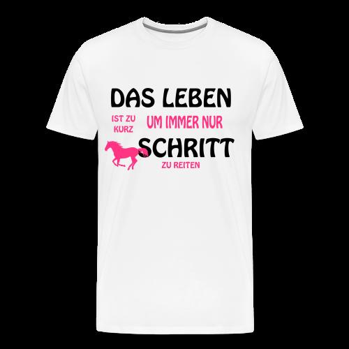 Das Leben ist zu kurz... - Männer Premium T-Shirt