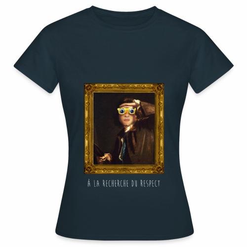 À la recherche du respect - Femme - T-shirt Femme