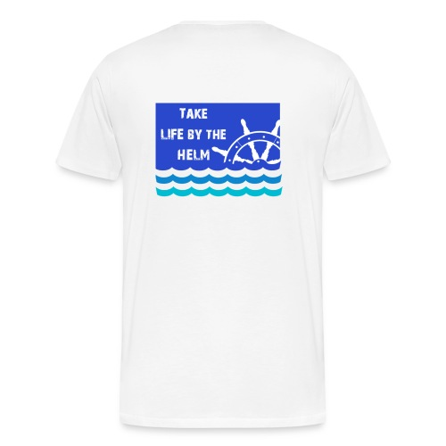 Take Life by the Helm - Men's Premium T-Shirt