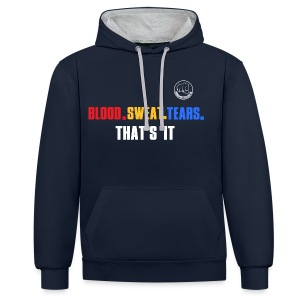 BLOOD.SWEAT.TEARS. THAT'S IT - Kontrast-Hoodie