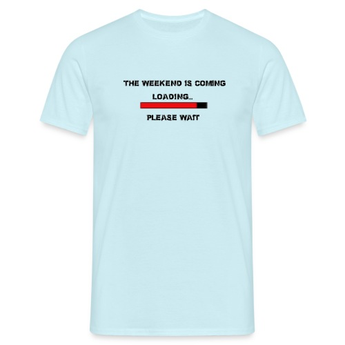Weekend is coming T-Shirt - Männer T-Shirt