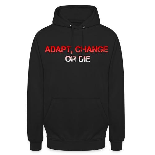 Hoodie Adapt, change or die - Hoodie unisex