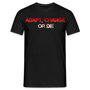 T-shirt Adapt, change or die - Mannen T-shirt