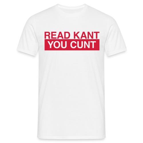 Männer T-Shirt - Read,Kant,Cunt