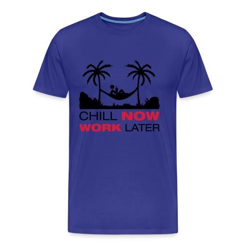 Chill and Work - Männer Premium T-Shirt