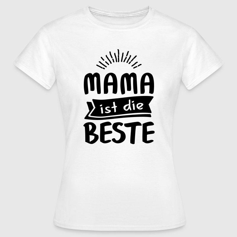 mama ist die beste t shirt spreadshirt. Black Bedroom Furniture Sets. Home Design Ideas